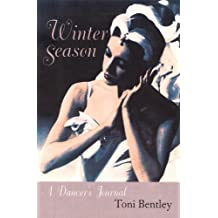 Winter Season: A Dancer's Journal, with a new preface by Toni Bentley (2003) Paperback