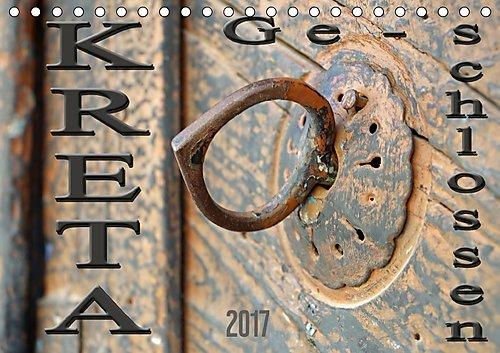 Preisvergleich Produktbild Kreta - Geschlossen (Tischkalender 2017 DIN A5 quer): Traditioneller kretischer Türschmuck mit Charme! (Monatskalender, 14 Seiten ) (CALVENDO Orte)