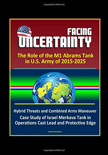 facing-uncertainty-the-role-of-the-m1-abrams-tank-in-us-army-of-2015-2025-hybrid-threats-and-combine
