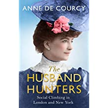 The Husband Hunters: Social Climbing in London and New York (English Edition)