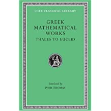 Greek Mathematical Works: Selections (Loeb Classical Library, Band 335)