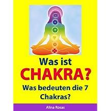 Was ist Chakra? -  Was bedeuten die 7 Chakras?