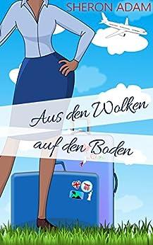 Aus den Wolken auf den Boden (German Edition) by [Adam, Sheron]