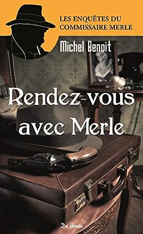 Rendez-vous avec Merle : L'assassin de la ligne 7 suivi de La maison de l'éclusier et de Thérèse est morte