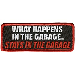 """WHAT HAPPENS IN THE GARAGE """"STAYS IN THE GARAGE"""", Iron-On / Saw-On Rayon PATCH - 4"""" x 2"""""""