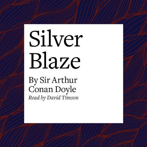 Silver Blaze  Audiolibri