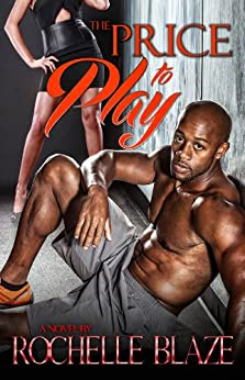 The Price to Play (The Price to Play Series Book 1) (English Edition) par [Blaze, Rochelle]