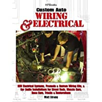 Custom Auto Wiring & Electrical HP1545: OEM Electrical Systems, Premade & Custom Wiring Kits, & Car Audio Installations for Street Rods, Muscle Cars, Race Cars, Trucks & Restorations by Matt Strong (2009-04-07) - Kit Muscle Car