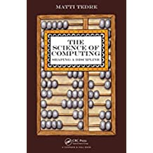 The Science of Computing: Shaping a Discipline (English Edition)