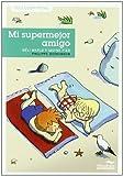 Mi supermejor amigo / My Super Best Friend (Coleccion Picnic) by Meli Marlo (2011-04-06)