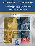 Protocollo di valutazione logopedica della respirazione con punteggi. ProVaLoRe. Ediz. multilingue