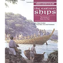 Earliest Ships: The Evolution of Boats into Ships (Conway's History of the Ship)