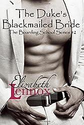 The Duke's Blackmailed Bride: Volume 2 (The Boarding School Series) by Elizabeth Lennox (2015-09-21)