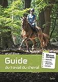 Guide du travail du cheval - 88 fiches pratiques