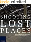 Shooting Lost Places - Fotografie an...