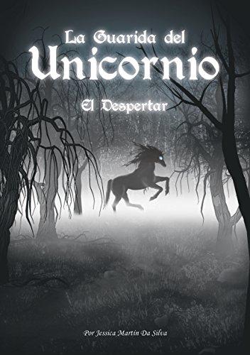 La Guarida del Unicornio: El despertar por Jessica Martín