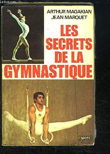 Les secrets de la gymnastique par MARQUET Jean MAGAKIAN Arthur