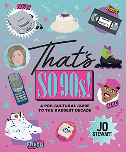 That's So '90s!: A Pop-Cultural Guide to the Best Decade