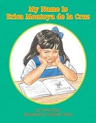 My Name is Erica Montoya de la Cruz (Books for Young Learners) by David Zirin (2006-02-04)