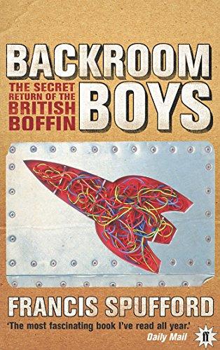 Backroom Boys: The Secret Return of the British Boffin por Francis Spufford