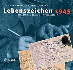 Lebenszeichen 1945: Feldpost aus den letzten Kriegstagen