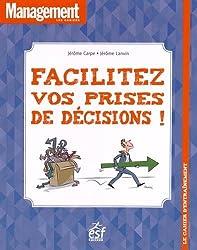 Facilitez vos prises de décisions ! : Le cahier d'entraînement
