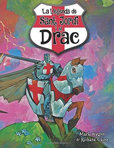SANT JORDI I EL DRAC: LA LLEGENDA DE SANT JORDI I EL DRAC par Mark Watson
