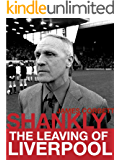 Shankly: The Leaving of Liverpool