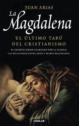 María Magdalena - el ultimo tabu del cristianismo por Juan Arias Martinez