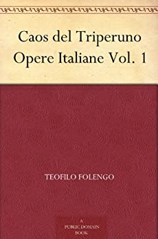 Caos del Triperuno Opere Italiane Vol. 1 di [Folengo, Teofilo]
