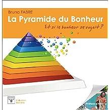 La pyramide du bonheur - Et si le bonheur se voyait ?