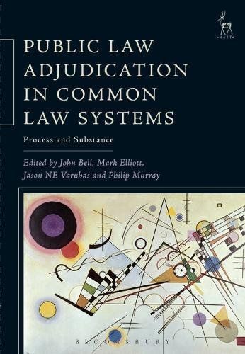 Public Law Adjudication in Common Law Systems: Process and - Bell, Mark Book