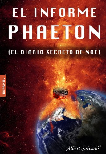 EL INFORME PHAETON (El diario secreto de Noé) por Albert Salvadó