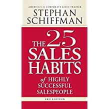 The 25 Sales Habits of Highly Successful Salespeople by Stephan Schiffman (2008-06-01)