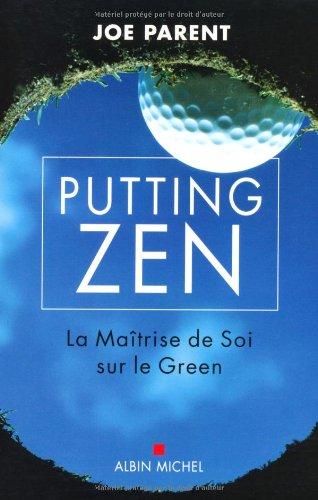 Putting Zen - la maitrise de soi sur le green