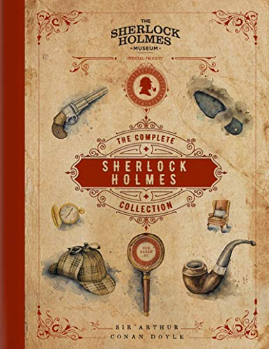 Sherlock Holmes: The Complete Collection: An Official Sherlock Holmes Museum Product