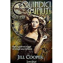 Quindici Minuti (The Rewind Agency Vol. 1)