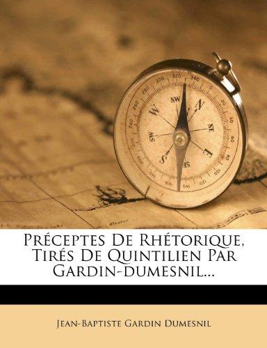 Preceptes de Rhetorique, Tires de Quintilien Par Gardin-Dumesnil...