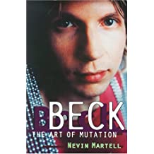 Beck: The Art of Mutation by Nevin Martell (2001-06-26)