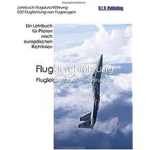 Flugleistung von Flugzeugen (SW-Version): 032 Performance of Aeroplanes - ein Lehrbuch für Piloten nach europäischen Richtlinien