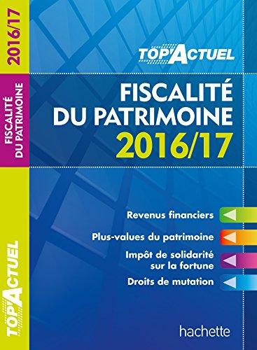 TOP Actuel Fiscalité Du Patrimoine 2016/2017 (TOP'Actuel)