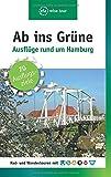 Ab ins Grüne - Ausflüge rund um Hamburg - Sabine Schrader