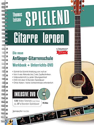 Spielend Gitarre Lernen: Die neue Anfänger-Gitarrenschule mit DVD (4. Auflage)