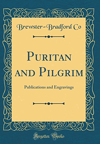 Puritan and Pilgrim: Publications and Engravings (Classic Reprint)