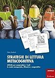 Scarica Libro Strategie di lettura metacognitiva Attivita per comprendere i testi in modo consapevole riflessivo e cooperativo (PDF,EPUB,MOBI) Online Italiano Gratis