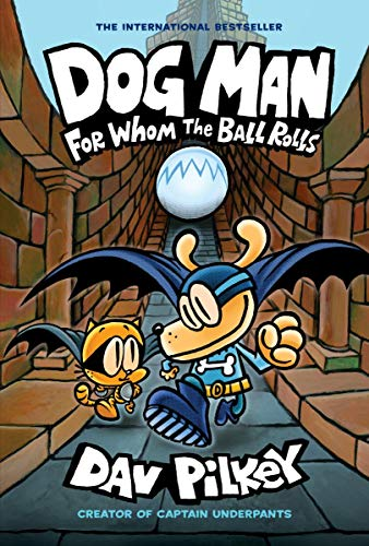 Dog Man: For Whom the Ball Rolls: From the Creator of Captain Underpants (Dog Man #7) por Dav Pilkey