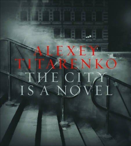 Alexey Titarenko: The City Is a Novel by Alexey Titarenko (2015-09-29) por Alexey Titarenko;Gabriel Bauret;Brett Abbott;Sean Corcoran