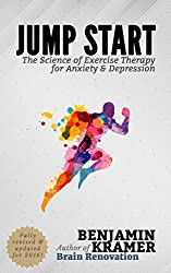 Jump Start - The Science of Exercise Therapy for Anxiety & Depression (English Edition)