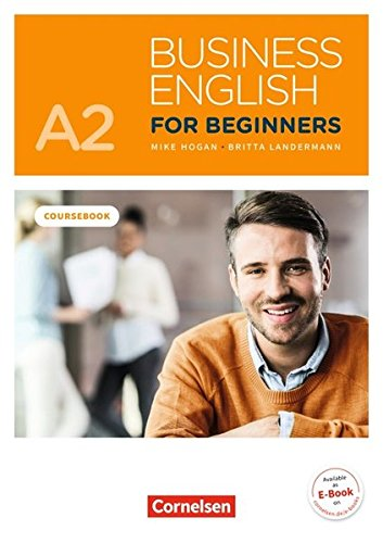 Business English for Beginners - New Edition: A2 - Kursbuch: Mit PagePlayer-App inkl. Audios und Videos