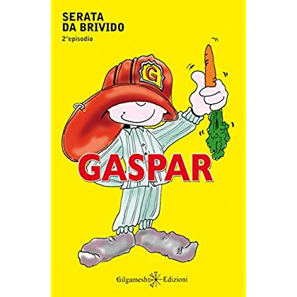 Gaspar : Serata Da Brivido (An - Libri Per Bambini Vol. 10)